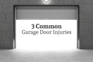 """A garage door is mostly open above the words """"3 Common Garage Door Injuries"""""""