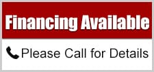 Financing Available Please Call for Details