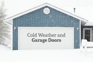 "A garage door surrounded by falling snow and snow on the ground with the words ""Cold Weather and Garage Doors"""