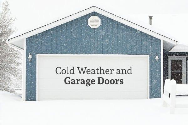 My Garage Door Won T Close When It S Cold Action Garage Door