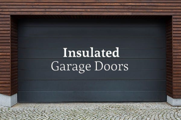 Benefits Of An Insulated Garage Door Action Garage Door