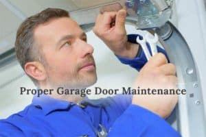 Garage door repair technicians fixing a track with text that says Proper Garage Door Maintenance